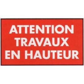 PANNEAU ATTENTION TRAVAUX EN HAUTEUR